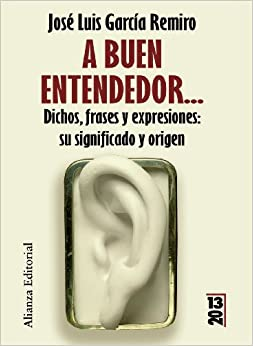 buen entendedor / A Word to the Wise: Dichos, frases y