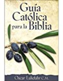 img - for Gu a Cat lica para la Biblia (Spanish Edition) book / textbook / text book