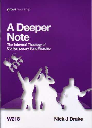Sale alerts for Grove Books Ltd A Deeper Note; The Informal Theology of Contemporary Sung Worship - Covvet