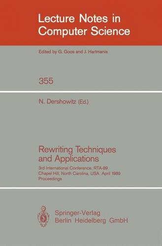 Rewriting Techniques and Applications: 3rd International Conference, RTA-89, Chapel Hill, North Carolina, USA, April 3-5