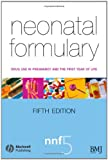 img - for Neonatal Formulary: Drug Use in Pregnancy and the First Year of Life book / textbook / text book