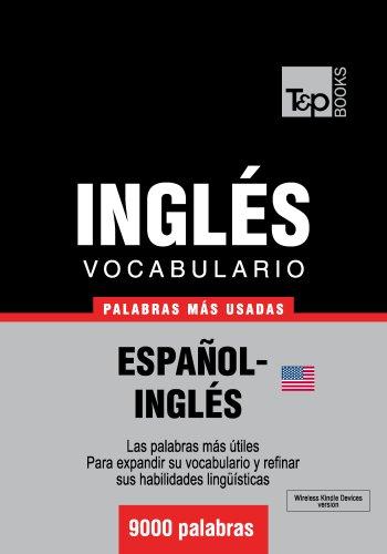 Vocabulario español-inglés americano - 9000 palabras más usadas (T&P Books)