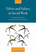 Ethics and Values in Social Work: An Integrated Approach for a Comprehensive Curriculum ebook download