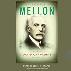 Mellon: An American Life | [David Cannadine]