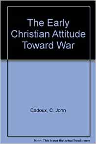 explain christian attitude towards war Christianity and violence  christian attitudes towards violence pope gregory vii made the holy war possible by drastically altering the attitude of the church.