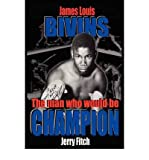 img - for [(James Louis Bivins: The Man Who Would be Champion )] [Author: Jerry Fitch] [May-2011] book / textbook / text book