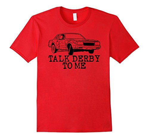 Men's Talk Derby to Me Funny Demolition Racing T-shirt Large Red (Demo Derby Cars compare prices)
