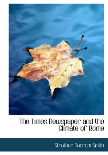 The Times Newspaper and the Climate of Rome (Large Print Edition)