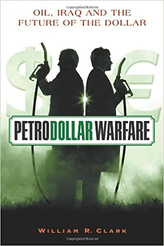 Petrodollar Warfare: Oil, Iraq and the Future of the Dollar