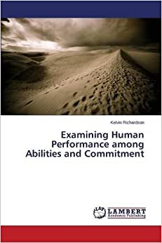 Examining Human Performance Among Abilities And Commitment
