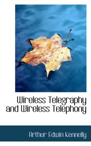 Wireless Telegraphy and Wireless Telephony