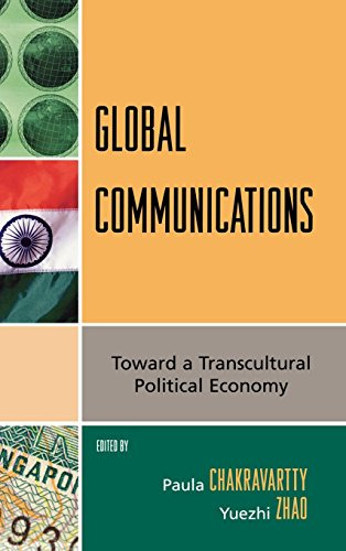 Global Communications: Toward a Transcultural Political Economy (Critical Media Studies: Institutions, Politics, and Cul