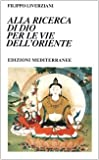 img - for Alla ricerca di Dio per le vie dell'Oriente book / textbook / text book