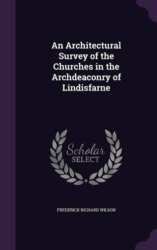An Architectural Survey of the Churches in the Archdeaconry of Lindisfarne