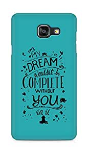 AMEZ my dream wouldnt have been complete without you Back Cover For Samsung Galaxy A5 (2016 EDITION)