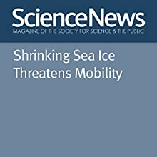 Shrinking Sea Ice Threatens Mobility Other Auteur(s) : Susan Milius Narrateur(s) : Mark Moran