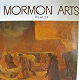img - for Mormon arts; featuring articles and art work by Mormon artists and authors book / textbook / text book
