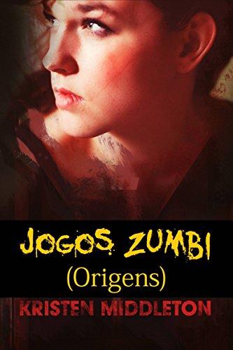 Kristen Middleton - Jogos Zumbi (Origens) (Portuguese Edition)