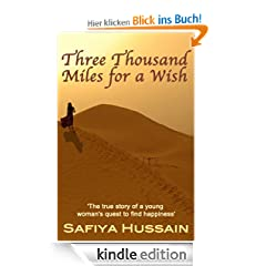 Three Thousand Miles for a Wish : the true story of a young woman's quest to find happiness