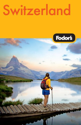Fodor's Switzerland, 45th Edition