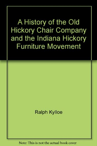A History of the Old Hickory Chair Company and the Indiana Hickory Furniture Movement (Old Hickory Furniture compare prices)