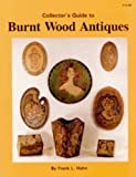 Collector's Guide to Burnt Wood Antiques