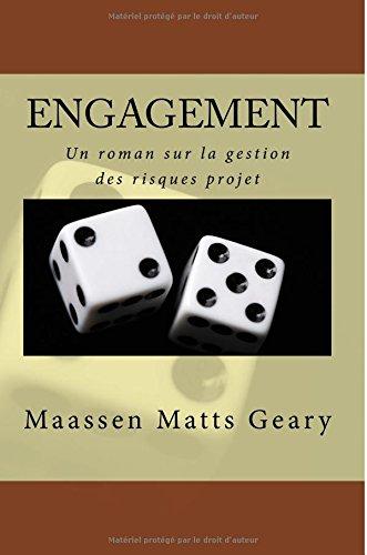 Engagement: Un roman sur la gestion des risques projet (French Edition)