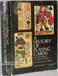 History of playing cards and a bibliography of cards and gaming: Compiled and illustrated from the old cards and books in the collection of the United States Playing Card Company in Cincinnati, Catherine Perry Hargrave