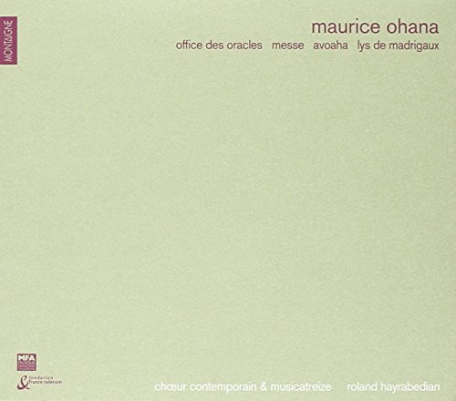 maurice-ohana-office-des-oracles-messe-avoaha-lys-de-madrigaux