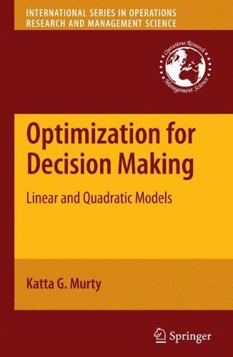 Optimization for Decision Making: Linear and Quadratic Models (International Series in Operations Research & Management Science) (Linear Programming Katta Murty compare prices)