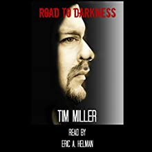 Road to Darkness (       UNABRIDGED) by Tim Miller Narrated by Eric Shelman