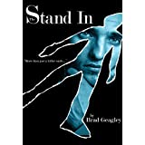 The Stand In ~ Brad  Geagley