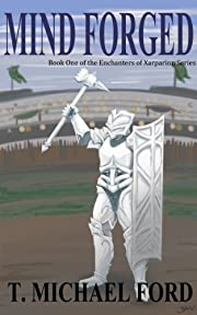 Mind Forged: Book One of the Enchanters of Xarparion