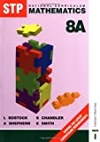 Stp National Curriculum Mathematics Pupil Book 8a (Bk. 8A)