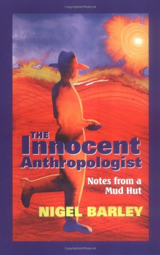 The Innocent Anthropologist : Notes from a Mud Hut