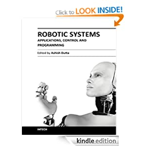 Robotic Systems - Applications, Control and Programming Ashish Dutta