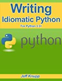 Writing Idiomatic Python 3.3 (English Edition)