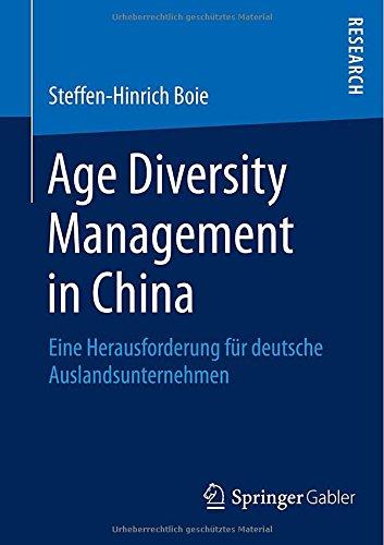 Age Diversity Management in China: Eine Herausforderung für deutsche Auslandsunternehmen (German Edition)