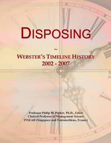 Disposing: Webster's Timeline History, 2002 - 2007
