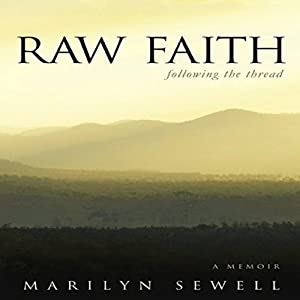 Raw Faith: Following the Thread | [Marilyn Sewell]