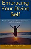 Embracing Your Divine Self: The Empaths Guide to Balance, Happiness, and Self-Acceptance