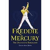 Freddie Mercury: The Definitive Biographyby Lesley-Ann Jones