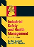 Industrial Safety and Health Management (6th Edition) 6th by Asfahl, C. Ray, Rieske, David W. (2009) Hardcover