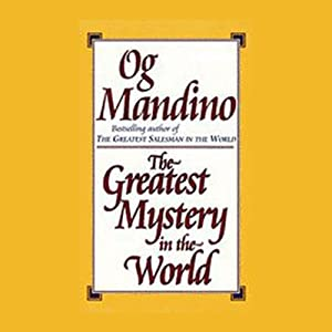 The Greatest Mystery in the World | [Og Mandino]