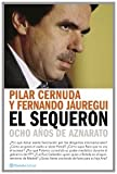 img - for El Sequeron, Ocho anos de aznarato (Spanish Edition) book / textbook / text book