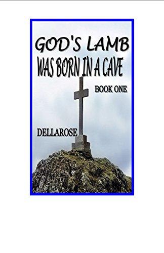 Book: BOOK 1 Jesus Born in a Cave by DELLAROSE