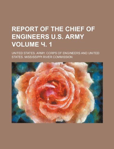 Report of the chief of engineers U.S. army Volume . 1