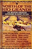 North of the Rio Grande: The Mexican-American Experience in Short Fiction (Mentor Series)