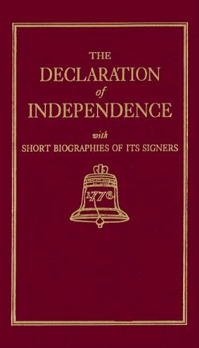 The Declaration of Independence With Short Biographies of Its Signers (Little Books of Wisdom)