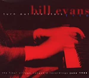 Bill Evans: Turn Out The Stars/The Final Village Vanguard Recordings June 1980